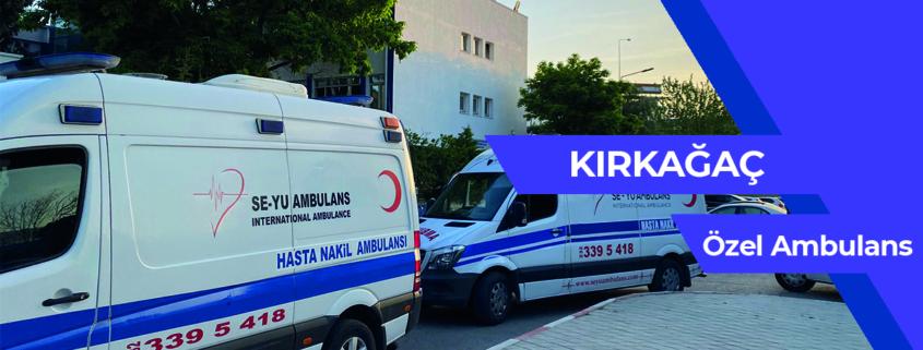 kırkağaç ÖZEL AMBULANS, kırkağaç kiralık hasta nakil ambulansı, kırkağaç kiralık ÖZEL AMBULANS, kırkağaç özel hasta nakil aracı, ÖZEL AMBULANS kırkağaç, ÖZEL AMBULANS kiralık kırkağaç, şehirler arası hasta nakil ambulansı kırkağaç, şehirler arası hasta nakil ambulansı ÖZEL AMBULANS kırkağaç