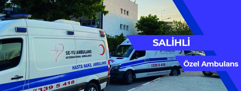 salihli ÖZEL AMBULANS, salihli kiralık hasta nakil ambulansı, salihli kiralık ÖZEL AMBULANS, salihli özel hasta nakil aracı, ÖZEL AMBULANS salihli, ÖZEL AMBULANS kiralık salihli, şehirler arası hasta nakil ambulansı salihli, şehirler arası hasta nakil ambulansı ÖZEL AMBULANS salihli